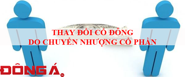 thay-doi-co-dong-do-chuyen-nhuong-co-phan