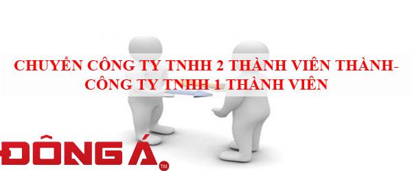 chuyen-cong-ty-tnhh-2-thanh-vien-tro-len-sang-cong-ty-tnhh-1-thanh-vien