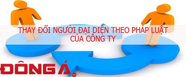 thay-doi-nguoi-dai-dien-theo-phap-luat-cua-cong-ty